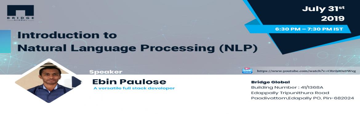 Book Online Tickets for Introduction to Natural Language Process, Kochi. An introductory learning session on Natural Language Processing (NLP) - a branch of Artificial Intelligence (AI) that deals with the interaction between computers and humans using the natural language.    What To Expect   Introduction to NL