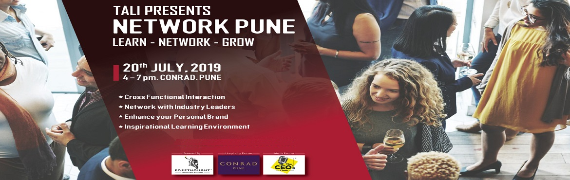 Book Online Tickets for Network Pune, Pune.   Welcome to TALI Network Pune, India\'s newest and fastest-growing business networking forum. Our goal is to bring together like-minded individuals, develop unique connections and harbor experiential learning. Why are we organizing it? Hosted a