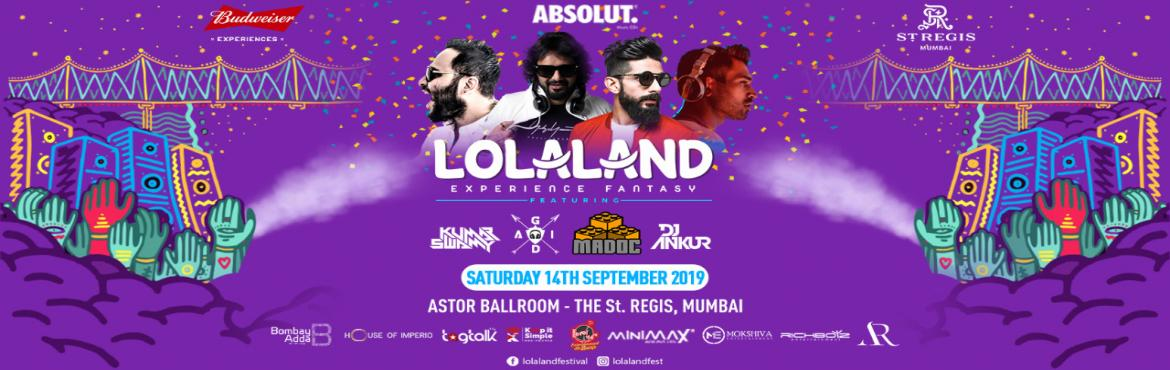Book Online Tickets for Lolaland Festival, Mumbai.  Lolaland is a carnival themed party, with eye-popping production. Lolaland promises experience where focus is on production & décor synced with music. International dancers with fancy costumes are a part of the audience. The energy o