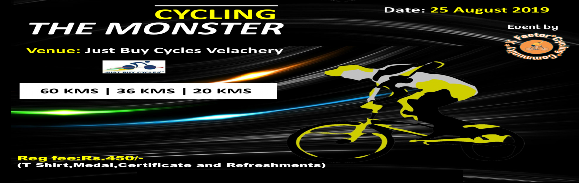 Book Online Tickets for The Monster Cycling, Chennai. About the Event: The brave riders who started became the first people to ever tackle The Monster and the tough riding started from the very beginning. The ride will be led by X – Factor Cycling Community and Just Buy Cycle Velachery.   Dat