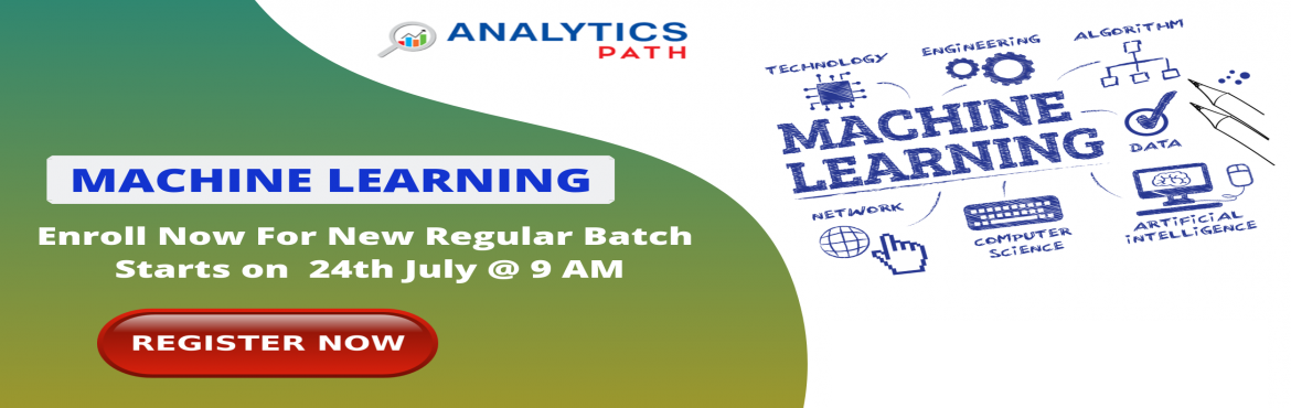 Book Online Tickets for Enroll For New Regular Batch on Machine , Hyderabad.  Enroll For New Regular Batch on Machine Learning Training-By Industry Experts At Analytics Path Commencing From 24th July 2019 @ 7 AM Hyderabad About The Event: With the view of elevating the ongoing demand for the certified Machine Learning ex