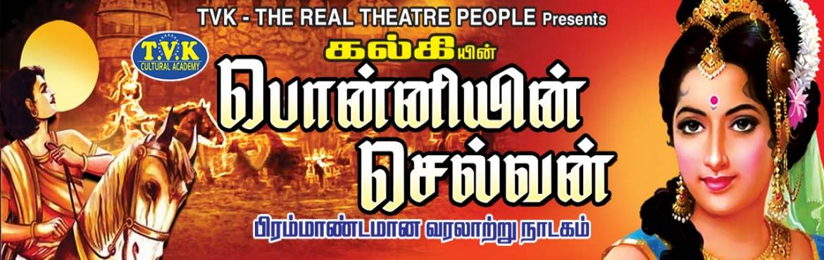 Book Online Tickets for Ponniyin Selvan Drama at Sir Pitty Thyag, Chennai.  If there\'s one Tamil novel that has swept the imagination of readers, it\'s Ponniyin Selvan (Son of Ponni). First published in 1950, this epic has impressed readers for generations. The five-part historical novel has been adapted into stage pl