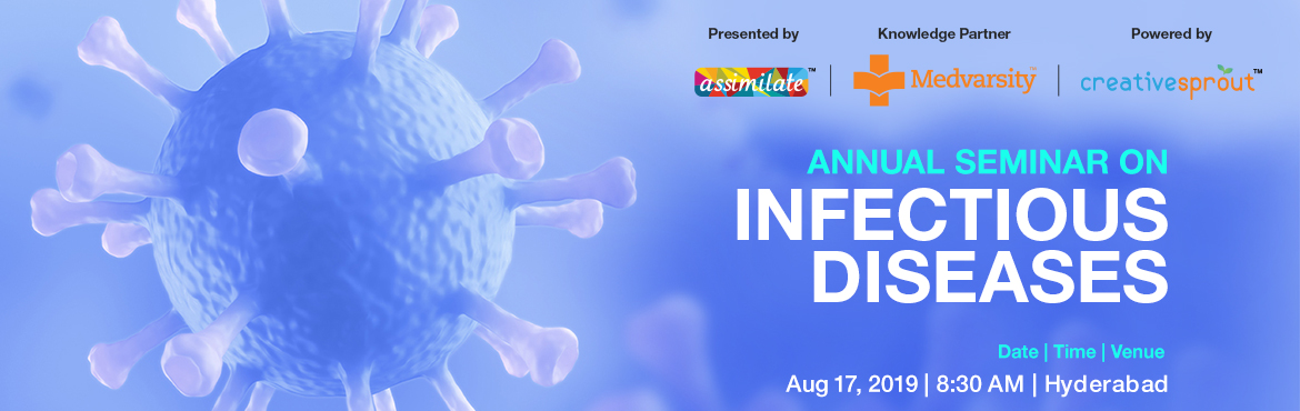 Book Online Tickets for Annual Seminar on Infectious Diseases - , Hyderabad. The sub specialty of Infectious Diseases is a rapidly evolving area in medicine. In recent years, research has led to advances in diagnosis, prevention and treatment of various infections. New challenges, however, continue to emerge, creating a high