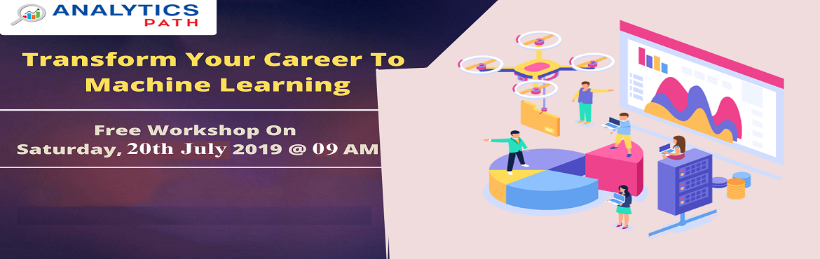 Book Online Tickets for Free Machine Learning Workshop-Design Yo, Hyderabad. Free Machine Learning Workshop-Design Your Machine Learning Career With IIT and IIM Experts Guidance By Analytics Path On 20th July, 9 AM, Hyd  About The Event: With the view of elevating the ongoing demand for the certified Machine Learning experts