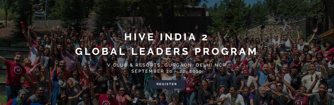 Book Online Tickets for Hive - Global Leaders Program, Gurgaon Ru.  Join the Hive global community of 3000 CEOs, entrepreneurs, activists, scientists, and artists from 125 countries who are working together on creating a better world.    Founded in 2014 in San Francisco, Hive is a global community for