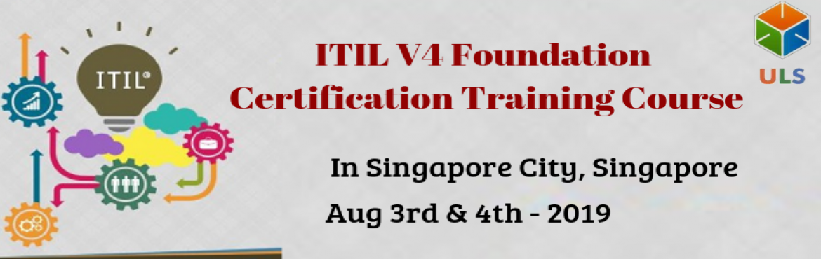 Book Online Tickets for ITIL V4 Foundation Certification Trainin, Singapore. Ulearn System\'s Offer ITIL V4 Foundation Certification Training Course Singapore-City, SINGAPORE. The ITIL V4 certification Training in Singapore-City, SINGAPORE is for those professionals who wish to demonstrate their knowledge of th