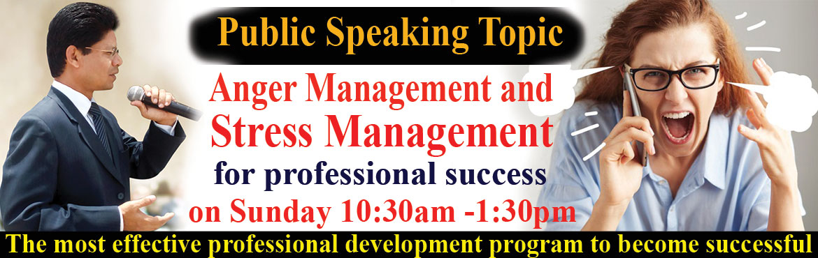 Book Online Tickets for Anger Management for professional succes, Hyderabad. Welcome to participate this Sunday's Public Speaking Topic: Anger Management and Stress Management for professional success on Sunday 10:30am -1:30pm. The most effective professional development program to become successful and happy.