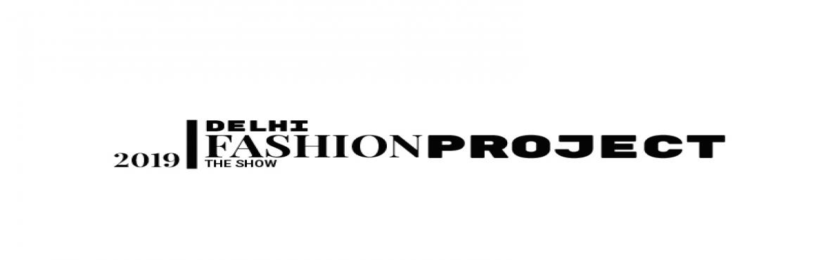 Book Online Tickets for Delhi Fashion Project 2019 (Audition Pha, Noida.  We are Looking forAspiring Models to be a part of this Elite Show.  Delhi Fashion Projectis jointly organized by Team Lapanache, the number one cosmetics and beauty services brand in India and worldwide., leader in sports, fa
