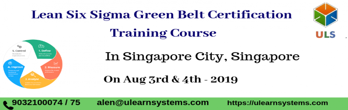 Book Online Tickets for Lean Six Sigma Green Belt Certification , Singapore.  Ulearn System\'s Offer Lean Six Sigma Green Belt Certification Training Course in Singapore-City, Singapore. The main take aways from this Lean Six Sigma Green Belt Certification course in Singapore, Singapore are that you gain understan