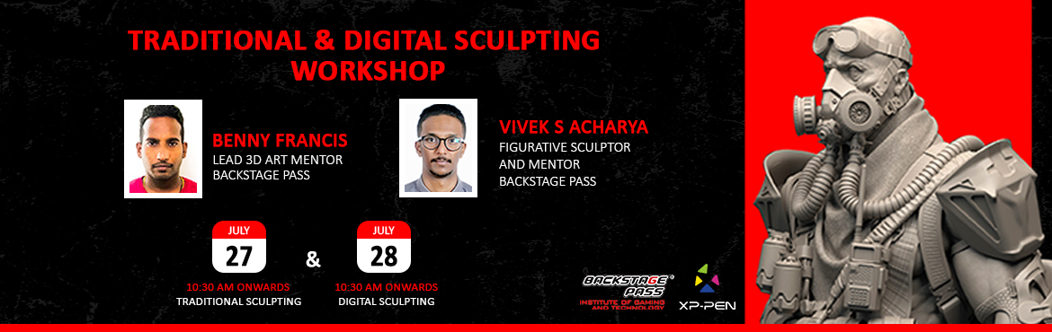 Book Online Tickets for TRADITIONAL AND DIGITAL SCULPTING WORKSH, Bengaluru. Learn how to sculpt gaming characters. Students are welcome to Backstage Pass Bangalore to learn Traditional Sculpting (27th July, 2019) and Digital Sculpting (28th July, 2019). Attend the 2-day workshop in association with XP-PEN. Workshop includes