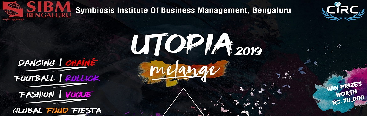 Book Online Tickets for Utopia 2019, Bengaluru.  Symbiosis Institute of Business Management (SIBM), Bengaluru is all geared up for\'Utopia 2019\'- The International Cultural Fest to be held on the31st of July 2019 (Wednesday). It is one of the largest events organized by the coll
