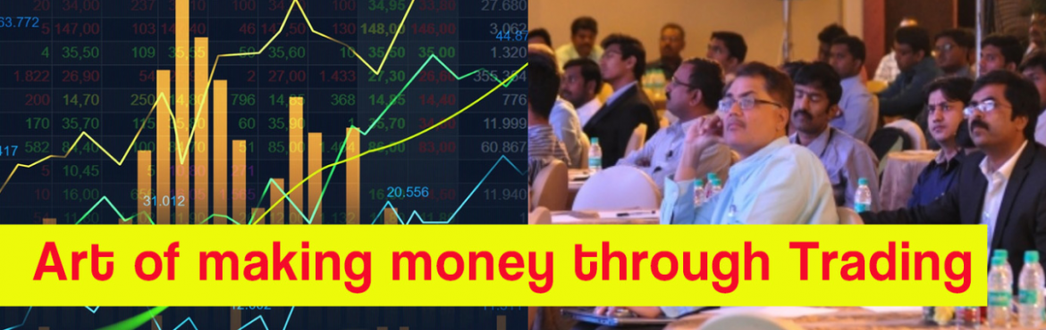 Book Online Tickets for Art of making money through Trading, Mumbai. If you are interested in learning Stocks, Currencies, and Commodities markets. Seeking courses or classes for investing or trading, here is a great opportunity for all. Attend our 2 Hours seminar on Investment and Trading Strategies. In this seminar,