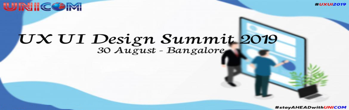 Book Online Tickets for UX UI Design Summit 2019, Bengaluru. UX UI Design Summit Bangalore aims to be a platform to build and sustain the implementation of design thinking, and drive innovation and business by design. You'll mingle with design-driven and successful individuals, influencers, business lead