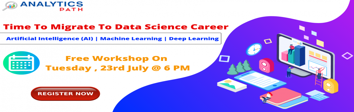 Book Online Tickets for Attend Free Workshop On Data Science Tra, Hyderabad. Attend Free Workshop On Data Science Training-Ace Your Analytics Skills With Experts Guidance At Analytics Path On Tuesday, 23rd July @ 6 PM About the Event  Data Scientist is the sexiest job of the 21st century with incredible salary packages and ex