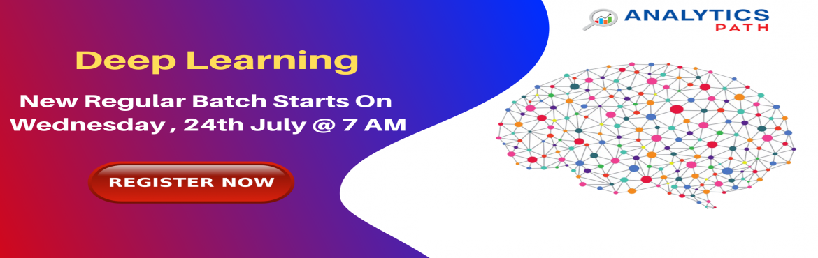 Book Online Tickets for New Regular Batch on Deep Learning Train, Hyderabad. Enroll For New Regular Batch on Deep Learning Training-By Industry Experts At Analytics Path Commencing From 24th July 2019 @ 7 AM Hyderabad About The Event: With the view of elevating the ongoing demand for the certified Deep Learning experts across