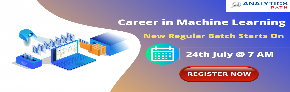 Book Online Tickets for Enroll For New Regular Batch on Machine , Hyderabad. Enroll For New Regular Batch on Machine Learning Training-By Industry Experts At Analytics Path Commencing From 24th July 2019 @ 7 AM Hydera   About this Event   Enroll For New Regular Batch on Machine Learning Training-By Industry Experts At Analyti