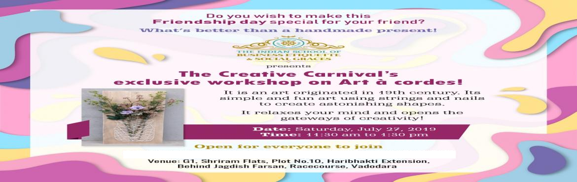 Book Online Tickets for String Art Workshop , Vadodara. Workshop to create your masterpiece through this unique art- Art a Cordes! Learn the art and take back a gift for your friend for Friendship Day