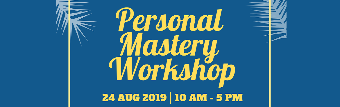 Book Online Tickets for PERSONAL MASTERY WORKSHOP In BANGALORE, Bengaluru. Hi Folks, We're really excited to inform you that we are conducting a one day workshop in Bangalore on Personal Mastery Certification on Sat, 24 August 2019. You are invited to attend the same. The workshop will include practical tips and techn