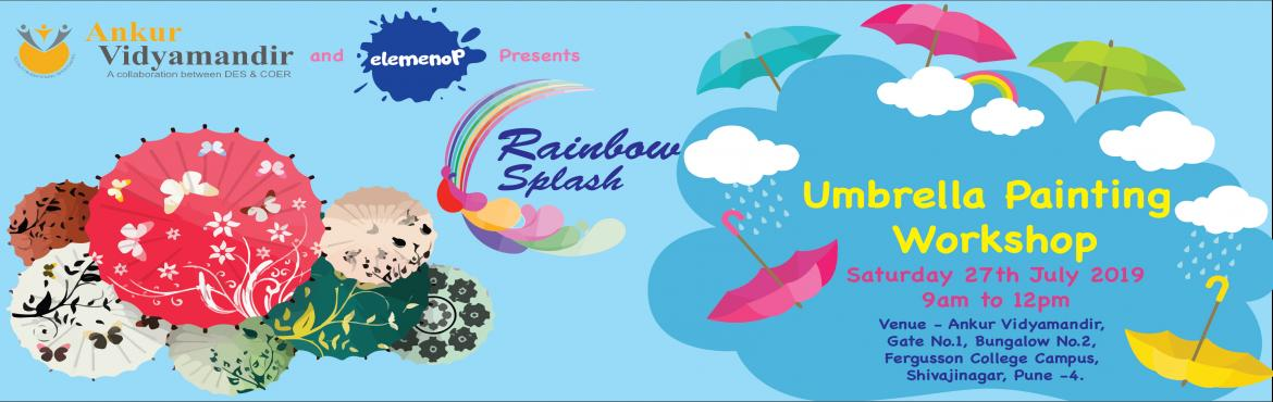 "Book Online Tickets for Rainbow Splash - Umbrella Painting Works, Pune. Elemenop and Ankur Vidyamandir believes in equality i.e. equal learning opportunity to all the kids (Normal and Special) and to spread this awareness, we are coming up with an Umbrella Painting workshop event as ""Rainbow Splash - 2019"".Pa"
