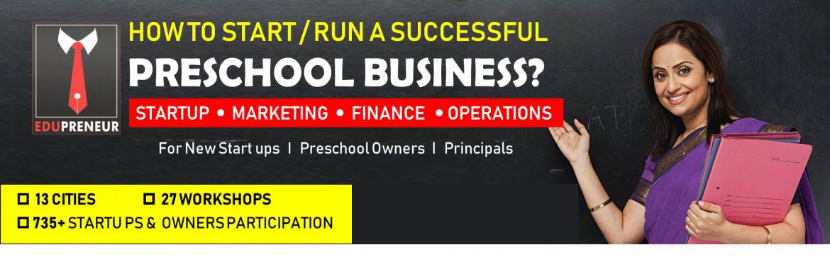 Book Online Tickets for Preschool Startup and Marketing Workshop, Hyderabad. This one to one meet up is an initiative of Edupreneur Preschool Management company to support existing preschool owners/principals & preschool business start ups who are looking for support to start/run a profitable preschool business. This is o