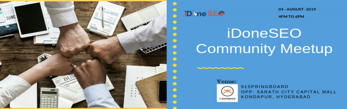 Book Online Tickets for iDoneSEO Community Meetup, Hyderabad. This is informal meeting to discuss for conducting regular events, workshops, fests to give more valuable insights, latest trends for businesses, freelancers, students.  Some of event planning discussions like Affiliate Marketing Hackathon, E-c