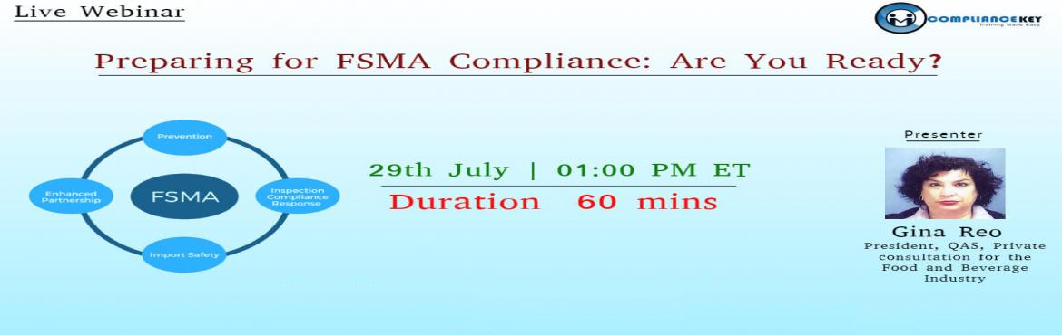 Book Online Tickets for Preparing for FSMA Compliance: Are You R, Middletown. Overview  Detailed overview of FDA FSMA rule, leading into recommended preparation steps for handling the new FDA FSMA audit when investigators come to your door. Drilling down, will focus on Food Safety Plan hazards or Hazard Analysis Risk Pre