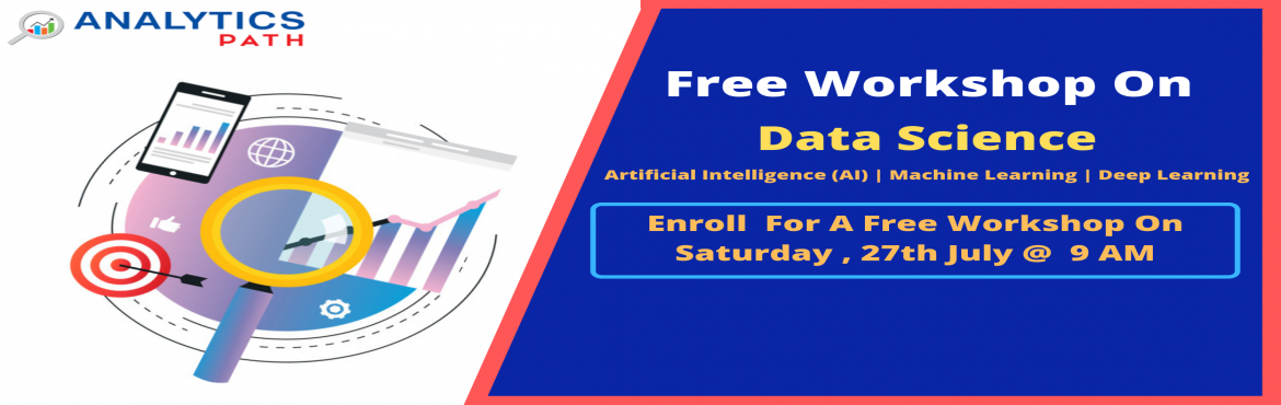 """Book Online Tickets for Sign For Free Workshop on Data Science T, Hyderabad. Sign For Free Workshop on Data Science Training- Join the Analytics Revolution, By Analytics Path on Saturday, 27th July @ 9 AM About The Free Workshop: """"Analytics Path"""" which is a pioneer training industry leader in the domain of Data Sc"""