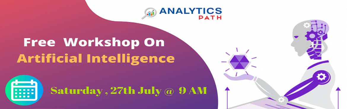 Book Online Tickets for Register for Free High Informative Artif, Hyderabad. Register for Free High Informative Artificial Intelligence workshop by Industry Experts at Analytics Path on Saturday, 27th July @ 9 AM About the Event  Data Scientist is the sexiest job of the 21st century with incredible pay and excitement work. Ma