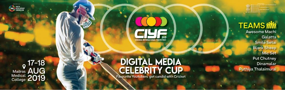 Book Online Tickets for Digital Media Celebrity Cup - A fundrisi, Chennai.  A Fundraiser event, Part of Chennai International Youth Fest.Chennai International Youth Festival is back with a bang! 170 events happening across 90 different location from September 01 to 15. Check out www.ciyf.org for more details.