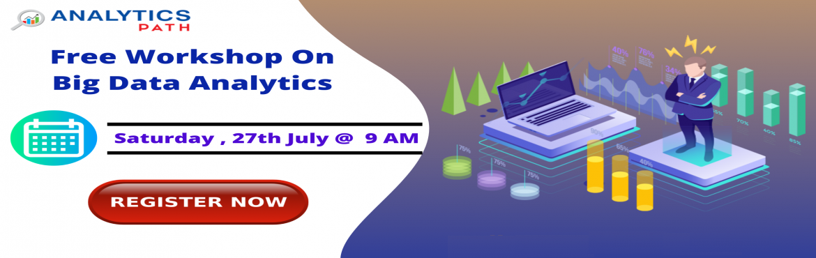 Book Online Tickets for Free Big Data Analytics Workshop By Expe, Hyderabad. Must Attend Free Big Data Analytics Workshop By Experts At Analytics Path in Hyderabad Scheduled On Saturday 27th July 2019 @ 9 AM About The Event: Big Data Analytics Training In Hyderabad at the Analytics Path training institute is providing the bes