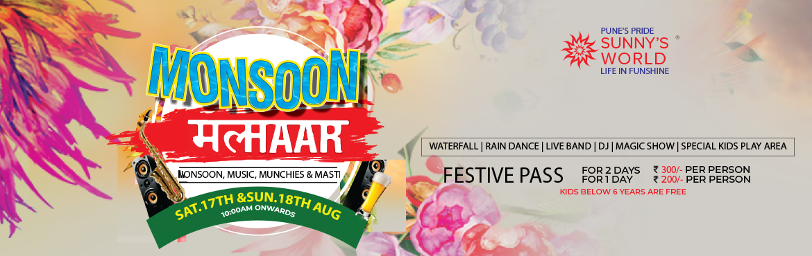 Book Online Tickets for MONSOON MALHAR, Pune. Event Name: MONSOON MALHAR Event Time: 10am – 6 pm  Duration of the event: 8 hrs  Event Date: 17th and 18th August, 2019 Venue: Tiger's Eye Adventure park, Sunny's World Venue Address: Mumbai -Pune bypass rd. SR. no. 217 S