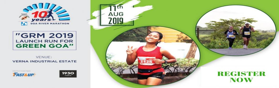 Book Online Tickets for GRM launch Run for GREEN GOA, Verna. The Goa River Marathon is back! This is your portal to register for participation in the Inaugural launch runs on 11th Aug\'19, which are preliminary events to get your rise to fitness on track! Categories: 5km., 10km, 21km. Registration: Free (Break