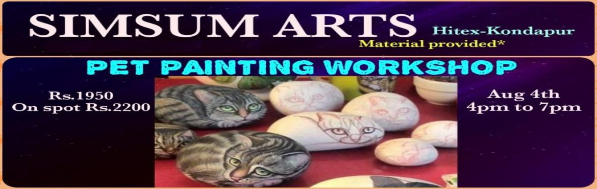 Book Online Tickets for Pet Painting Workshop, Hyderabad. SimSum Arts Gallery and Studio is conducting Pet Painting Workshop. Register and join us to learn the different techniques of pet painting. Be assured, you will be thrilled to take your master piece home.All the material will be provided