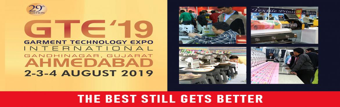 Book Online Tickets for Garment Technology Expo 2019, Gandhinaga. Welcome to the 29th Edition Garment Technology Expo, one of India\'s largest events committed to apparel technology in India. It is the biggest industry show in the subcontinent, GTE is patronized by trade professionals who include manufacturers, exp
