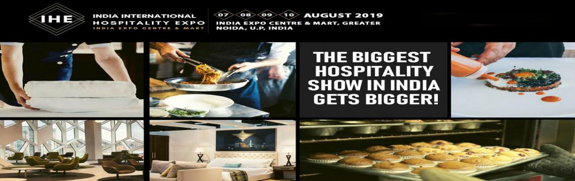 Book Online Tickets for IHE 2019, Greater No. With a robust strength of 650 Exhibitors and 25,000 Decision Makers, IHE 19 and IHE 19 Food, being organised in tandem at the India Expo Centre and Mart on August 7-10' 2019, are all set to attain record heights of success.After a mega-successf