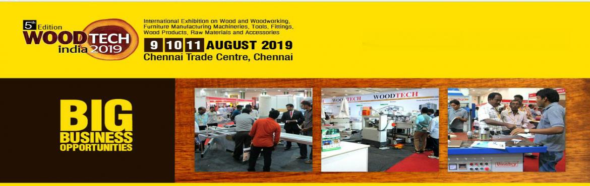 Book Online Tickets for Wood Tech India 2019, Chennai. The 5th Edition of Wood Tech India is due to be held in Chennai from August 9, 10 & 11, 2019 at the Chennai Trade Centre(Hall - 2 & 3), Chennai, India.WOODTECH INDIA is India's Largest Trade show for Wood, Woodworking Machinery, Furnitu