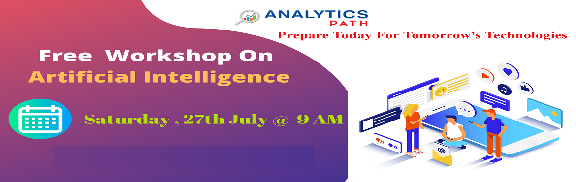 Book Online Tickets for Register For AI Free Workshop-Sneak-Prev, Hyderabad. Register For AI Free Workshop-Sneak-Preview To Career In AI By IIM & IIT Experts At Analytics Path on 27th July, 9 AM, Hyderabad. About The Workshop: Over the years, the technology of Artificial Intelligence has come across a long way from merely