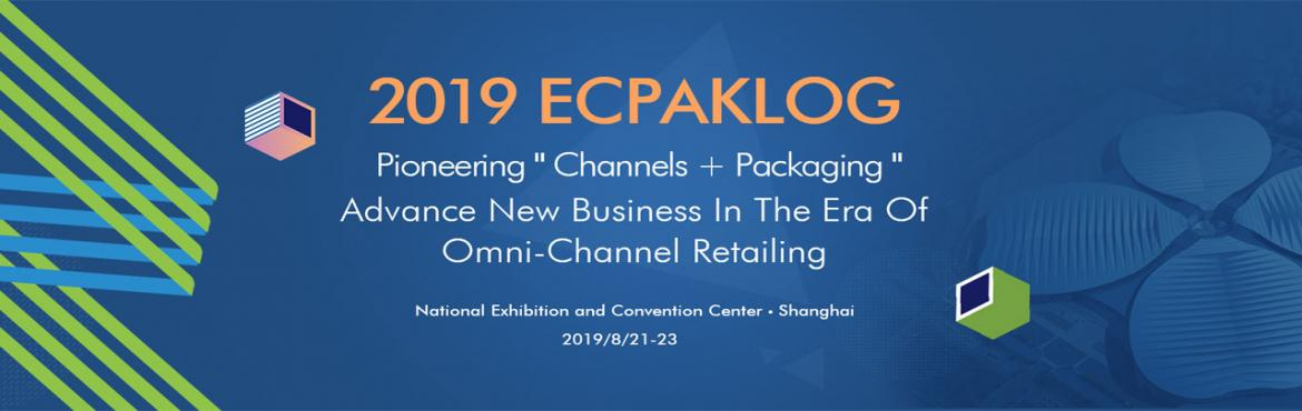 Book Online Tickets for ECPAKLOG 2019, Shanghai. ECPAKLOG is a first and worldwide trade fair focusing on e-commerce packaging and supply chain, which debuted in 2017 in Shanghai by M. Success Media Group and ChinaPak Exhibition Services Co., Ltd. ECPAKLOG provides solutions and future trends that