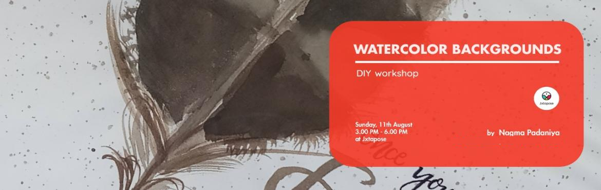 Book Online Tickets for WATERCOLOR BACKGROUNDS, Hyderabad. WATERCOLOR BACKGROUNDSBy Nagma Padaniya.All materials will be inclusive of the workshop. . For further details, call 9346103050..Nagma Padaniya, a talented artist, will be holding a watercolour workshop at Jxtapose on Sunday, 11th August from 3 PM -