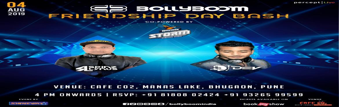 Book Online Tickets for Bollyboom Friendship Day Bash, Pune. Friendship day Sunday Enjoy Food Dirnk Friends Bollyboom Kingfisher Percept live Cafe co2 Dj Entertainment