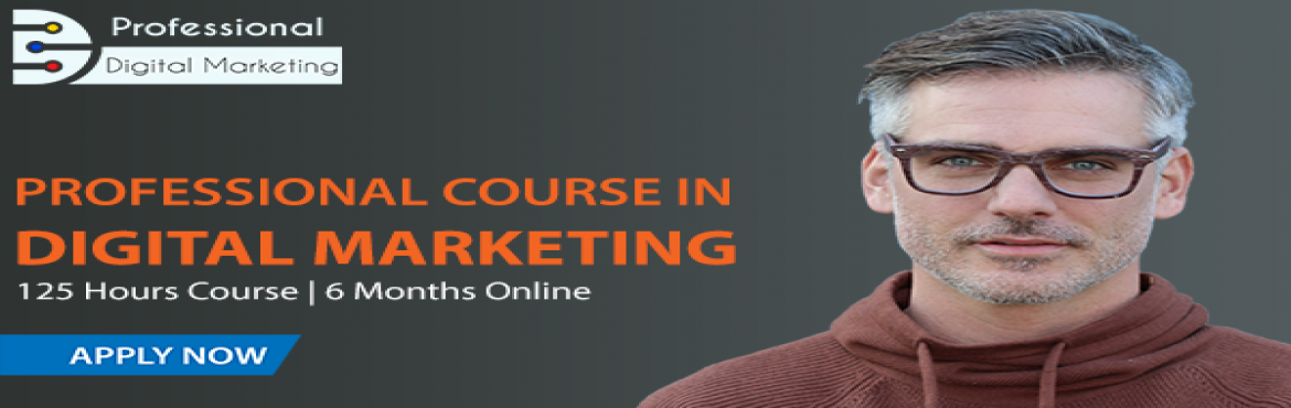 Book Online Tickets for Professional Course in Digital Marketing, Mumbai. The Professional Course in Digital Marketing is a six months 125 hours course, designed to train participants on the practical aspects of digital marketing. Participants will learn the tools and techniques of digital marketing used in the real world