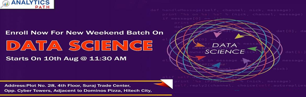 Book Online Tickets for Register For New Weekend Batch On Data S, Hyderabad. Register For New Weekend Batch On Data Science Training By Analytics Path Commencing From 10th Aug 2019 at 11:30 AM, Hyderabad About The Event- There is a spectacular rise in the demand for the experts in Data Science across various domains. As the p