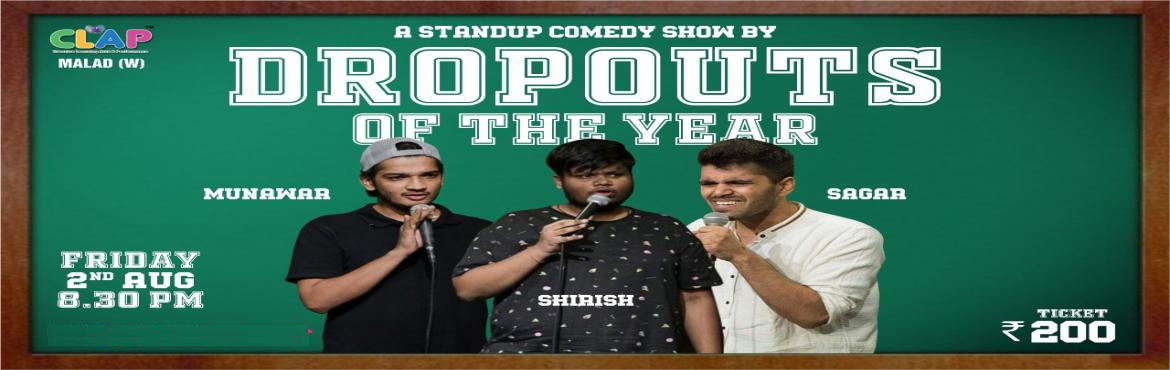 Book Online Tickets for Dropouts of the Year, Mumbai. Dropouts of the year is a standup comedy show by 2 dropouts and 1 wannabe dropout. This show will take you on a laughter ride with some witty observational jokes regarding school life, Bollywood, politics, etc. Also, relive your experiences as they s