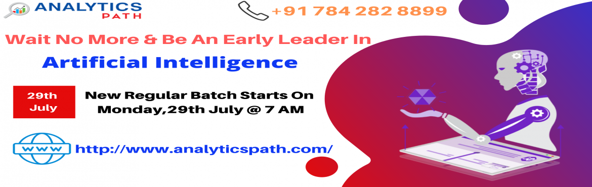 Book Online Tickets for Register for Artificial Intelligence New, Hyderabad.  Register for Artificial Intelligence New Regular Batch by Industry Experts at Analytics Path on Monday, 29th July @ 7 AM About the Event  Data Scientist is the sexiest job of the 21st century with incredible pay and excitement work. Many of the