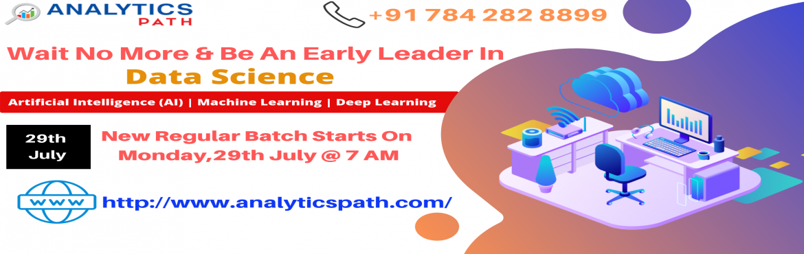 Book Online Tickets for Enroll For Data Science New Regular Batc, Hyderabad.   Enroll For Data Science New Regular Batch By Analytics Path & Become Expert Data Scientist. Commences From Monday, 29th July @ 7 am, Hyd About The Event- Data Scientist Demand is growing rapidly in the current IT world enhances the existin
