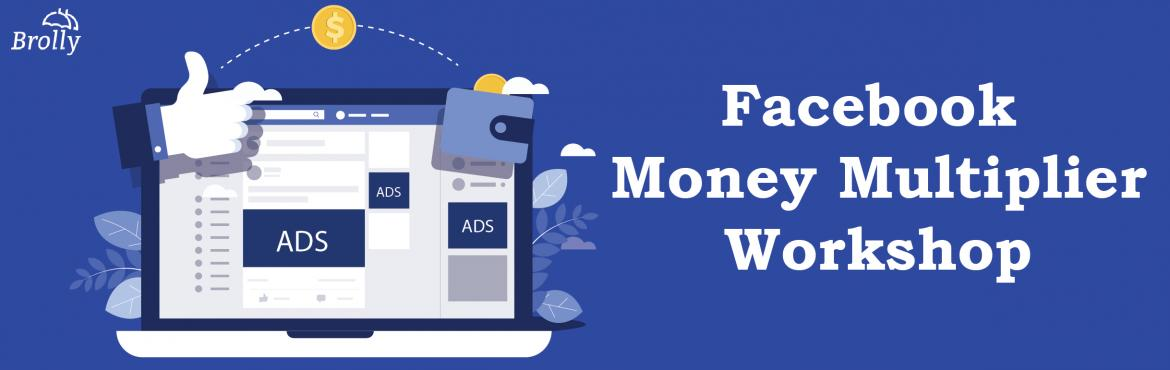Book Online Tickets for Facebook Money Multiplier Workshop, Hyderabad. Facebook Money Multiplier is your only chance to get hands-on experience on making money through Facebook Ads. You will get to know the best tricks, tactics & strategies to make money online, along with mastermind-level content in the form of cas
