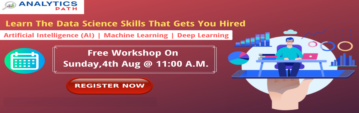 Book Online Tickets for Enroll For the Analytics Path Free Works, Hyderabad. Hurry Up & Enroll For the Analytics Path Free Workshop Session on Data Science By Domain Experts On Sunday, 4th August @ 11 am About The Event: Planning at making a career in the advanced profession of Data Science? Here is the best chance to ava