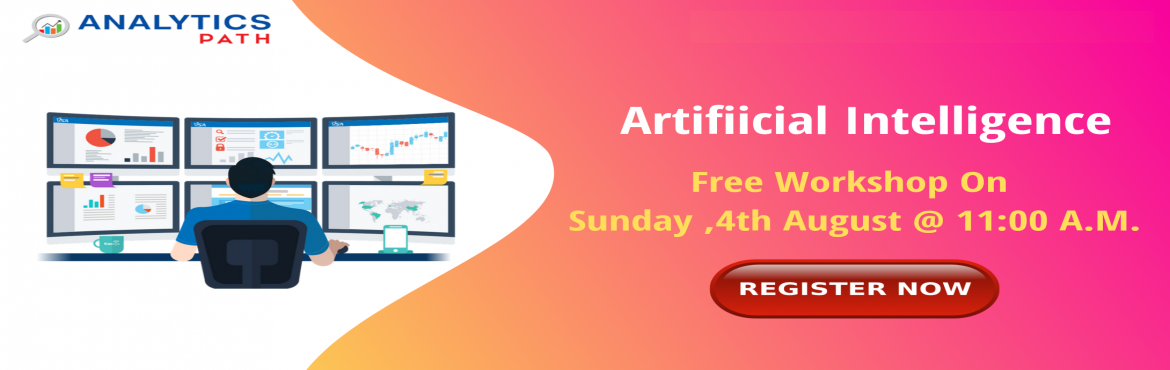 Book Online Tickets for Free High Informative Artificial Intelli, Hyderabad. Register for Free High Informative Artificial Intelligence workshop by Industry Experts at Analytics Path on Sunday, 4th August 2019 @ 11 AM About the Event  Data Scientist is the sexiest job of the 21st century with incredible pay and excitement wor