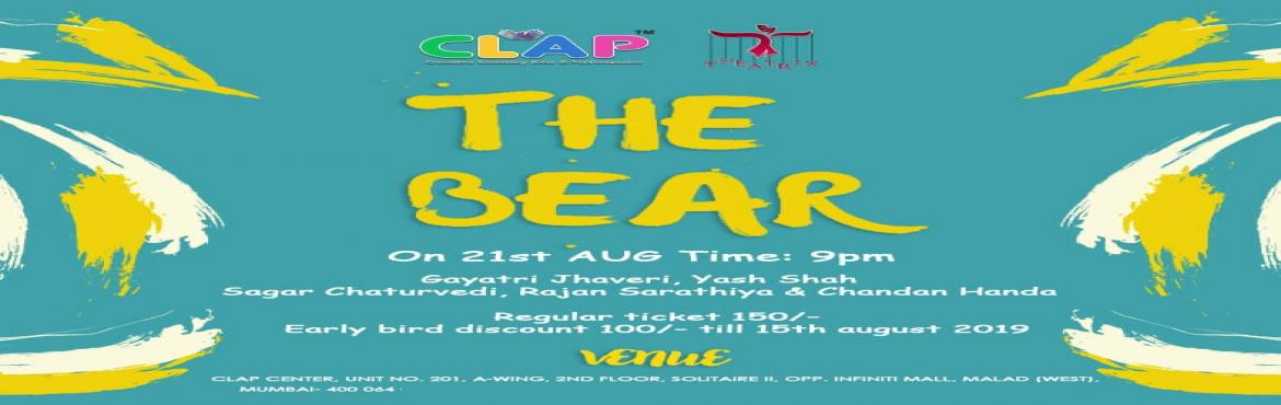 Book Online Tickets for The Bear, Mumbai.  Theatrix Entertainment strives to tickle your bones with one of the famous stories written by Anton Chekhov with a modern-day twist. Experience this hilarious and dramatic story where an over-dramatic widow swears to never love anyone else and