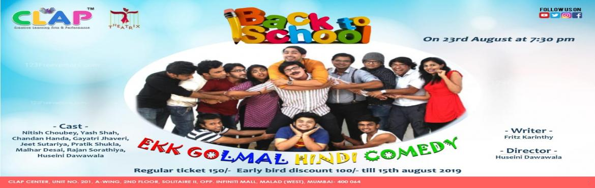 Book Online Tickets for Back to School, Mumbai.  Originally written by Fritz Kerenthy, this play comes with a twist and throws light on the importance of our mother tongue and language in today's times. The school falls in trouble when an ex- student comes to claim his refund. They take